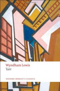 Tarr (Oxford World's Classics) - Wyndham Lewis;Scott W. Klein