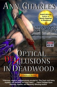 Optical Delusions in Deadwood  - Ann Charles, C.S. Kunke