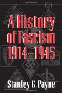 A History of Fascism, 1914-1945 - Stanley G. Payne