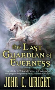 The Last Guardian of Everness (War of the Dreaming 1) - John C. Wright