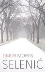 Timor mortis - Slobodan Selenić