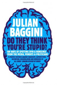Do They Think You're Stupid? - Julian Baggini