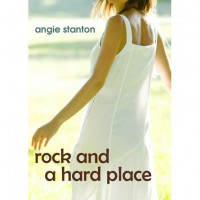 Rock and a Hard Place (The Jamieson Collection, #1) - Angie Stanton