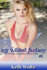 My Wildest Fantasy - Kelli Wolfe