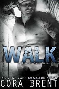 WALK (Gentry Boys) - Cora Brent