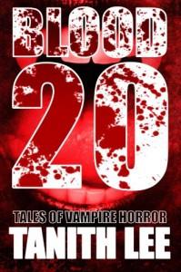 Blood 20: Tales of Vampire Horror - Tanith Lee