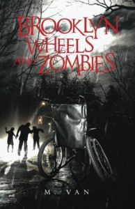Brooklyn, Wheels and Zombies (The Wheels and Zombies Series) (Volume 2) - M. Van