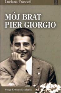 Mój brat Pier Giorgio. Ostatnie dni 29 czerwca - 4 lipca 1925 - Luciana Frassati