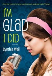 I'm Glad I Did - Cynthia Weil