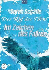 Der Ruf des Turul - Im Zeichen des Falken - Sarah Schäfle