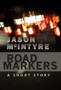 Road Markers - Jason McIntyre