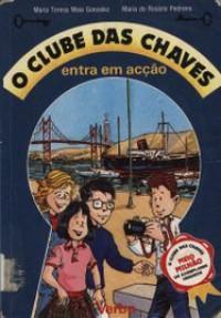 O clube das chaves entra em accao (Portuguese Edition) - Maria Teresa Maia Gonzalez