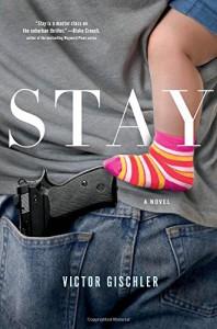 Stay: A Novel - Victor Gischler