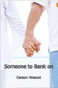 Someone To Bank On - Carson Wescot