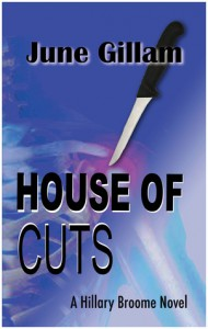 House of Cuts (Hillary Broome Novels, #1) - June Gillam