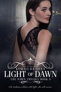 Light of Dawn (The Dawn Trilogy Book 3) - Komali da Silva