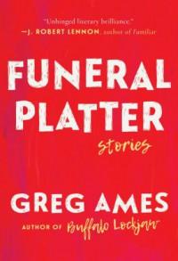 Funeral Platter  - Greg Ames, Greg Ames