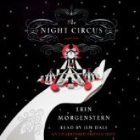 The Night Circus [Unabridged] [Audible Audio Edition] - Erin Morgenstern