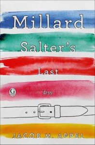 Millard Salter's Last Day - Gilbert Allen;Terry Dubow;Valerie Fioravanti;M.S. Allen;Jacob M. Appel;Kathleen Toomey Jabs;Tom Juvik;Amina Gautier;Nick Healy