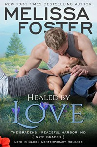 Healed by Love (Love in Bloom: The Bradens) - Melissa Foster
