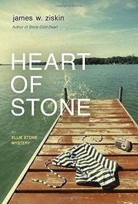 Heart of Stone: An Ellie Stone Mystery - James W. Ziskin