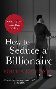 How to Seduce a Billionaire (Black Lace) - Portia Da Costa