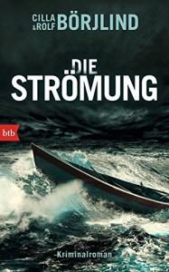 Die Strömung: Kriminalroman (Die Rönning/Stilton-Serie, Band 3) - Cilla Börjlind, Rolf Börjlind, Christel Hildebrandt