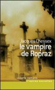 Le Vampire de Ropraz - Jacques Chessex