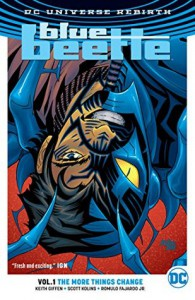 Blue Beetle Vol. 1: The More Things Change (Rebirth) (Blue Beetle (Rebirth)) - Keith Giffen, Scott Kolins