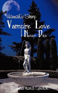 Hannah's Story: Vampire Love Never Dies - Giulietta Maria Spudich