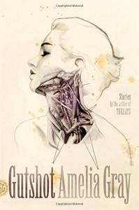 Gutshot: Stories - Amelia Gray