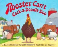 Rooster Can't Cock-a-Doodle-Doo - Karen Rostoker-Gruber, Paul Ratz de Tagyos