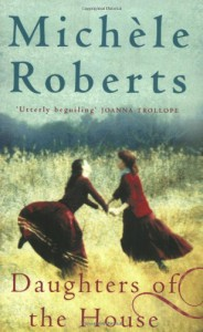 Daughters of the house - MICHELE ROBERTS