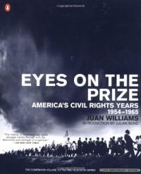 Eyes on the Prize: America's Civil Rights Years, 1954-1965 - Juan Williams, Julian Bond