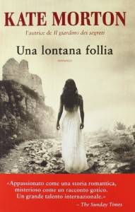 Una lontana follia - Kate Morton, Alessandra Emma Giagheddu