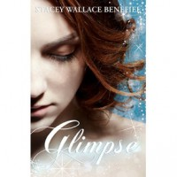 Glimpse (Zellie Wells, #1) - Stacey Wallace Benefiel