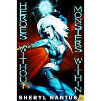 Heroes Without, Monsters Within (Blaze of Glory, #2) - Sheryl Nantus