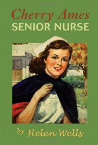 Cherry Ames, Senior Nurse - Helen Wells