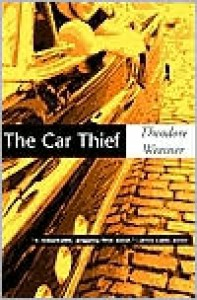 The Car Thief - Theodore Weesner