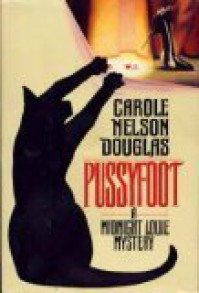 Pussyfoot: A Midnight Louie Mystery - Carole Nelson Douglas