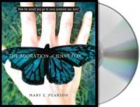 The Adoration of Jenna Fox - Mary E. Pearson, Jenna Lamia