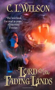 Lord of the Fading Lands - C.L. Wilson