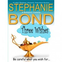 Three Wishes - Stephanie Bond