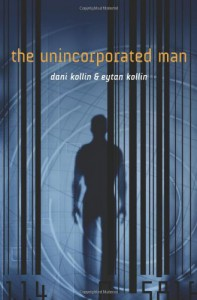 The Unincorporated Man - Dani Kollin, Eytan Kollin