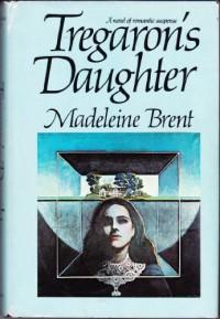 Tregaron's Daughter - Madeleine Brent