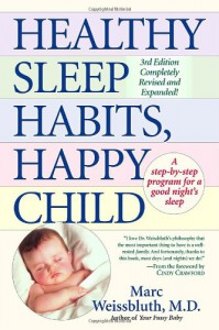 Healthy Sleep Habits, Happy Child - Marc Weissbluth