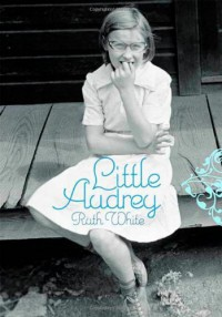 Little Audrey - Ruth White