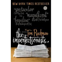 The Imperfectionists - Tom Rachman