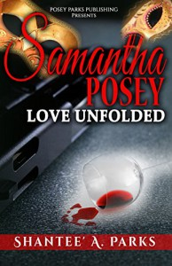 Romance: Romantic Suspense: Samantha Posey Love Unfolded: Love Unfolded-BWWM Contemporary Romance (Samantha Posey Love Series Book 1) - Shantee' Parks, Larita Brazil