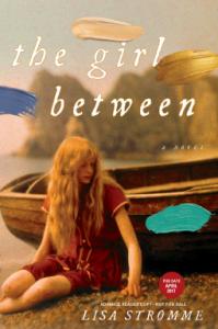The Girl Between - Lisa Stromme